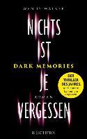 Cover-Bild zu Walker, Wendy: Dark Memories - Nichts ist je vergessen (eBook)