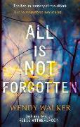 Cover-Bild zu Walker, Wendy: All Is Not Forgotten