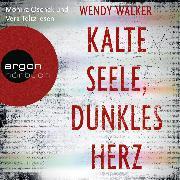 Cover-Bild zu Walker, Wendy: Kalte Seele, dunkles Herz (Ungekürzte Lesung) (Audio Download)