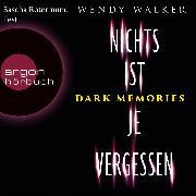 Cover-Bild zu Walker, Wendy: Dark Memories - Nichts ist je vergessen (Gekürzte Lesefassung) (Audio Download)