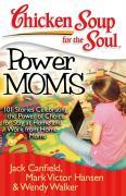Cover-Bild zu Canfield, Jack: Chicken Soup for the Soul: Power Moms (eBook)