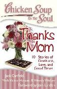 Cover-Bild zu Canfield, Jack: Canfield, J: Chicken Soup for the Soul: Thanks Mom (eBook)