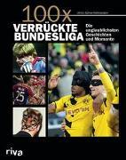 Cover-Bild zu Kühne-Hellmessen, Ulrich: 100x verrückte Bundesliga