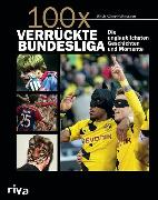 Cover-Bild zu Kühne-Hellmessen, Ulrich: 100x verrückte Bundesliga (eBook)