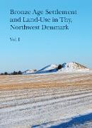 Cover-Bild zu Bech, Jens-Henrik (Hrsg.): Bronze Age Settlement and Land-Use in Thy, Northwest Denmark (Volume 1 & 2) (eBook)