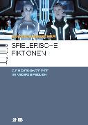 Cover-Bild zu Rauscher, Andreas: Spielerische Fiktionen (eBook)