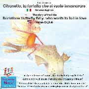 Cover-Bild zu Wilhelm, Wolfgang: La storia di Citronello, la farfalla che si vuole innamorare. Italiano-Inglese / The story of the little brimstone butterfly Billy, who wants to fall in love. Italian-English (Audio Download)