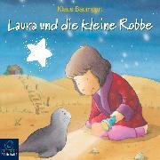 Cover-Bild zu Baumgart, Klaus: Laura und die kleine Robbe (Audio Download)