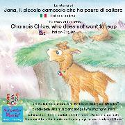 Cover-Bild zu Wilhelm, Wolfgang: La storia di Jana, il piccolo camoscio che ha paura di saltare. Italiano-Inglese / The story of the little Chamois Chloe, who does not want to leap. Italian-English (Audio Download)