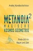 Cover-Bild zu Metanoia 2 - Magische Kosmos Geometrie von Korobeishchikov, Andrej