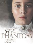 Cover-Bild zu Hauptmann, Gerhart: Phantom - Aufzeichnungen eines ehemaligen Sträflings (eBook)
