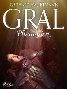 Cover-Bild zu Hauptmann, Gerhart: Gral-Phantasien (eBook)