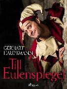 Cover-Bild zu Hauptmann, Gerhart: Till Eulenspiegel (eBook)