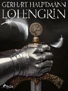 Cover-Bild zu Hauptmann, Gerhart: Lohengrin (eBook)