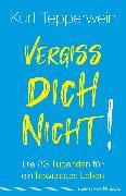 Cover-Bild zu Tepperwein, Kurt: Vergiss dich nicht! (eBook)