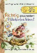 Cover-Bild zu Tepperwein, Kurt: Richtig entscheiden! Entschieden leben! (eBook)