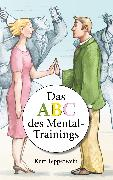 Cover-Bild zu Tepperwein, Kurt: Das ABC des Mental-Trainings (eBook)