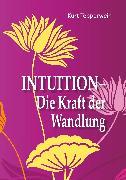Cover-Bild zu Tepperwein, Kurt: Intuition - Die Kraft der Wandlung (eBook)