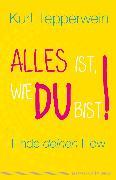 Cover-Bild zu Tepperwein, Kurt: Alles ist, wie du bist! (eBook)