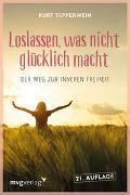 Cover-Bild zu Tepperwein, Kurt: Loslassen, was nicht glücklich macht