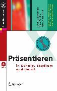 Cover-Bild zu Bühler, Peter: Präsentieren in Schule, Studium und Beruf (eBook)