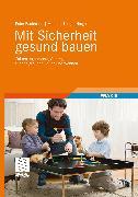 Cover-Bild zu Kampp, Justus (Zus. mit): Mit Sicherheit gesund bauen (eBook)