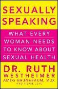 Cover-Bild zu Westheimer, Dr. Ruth K.: Sexually Speaking