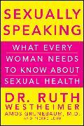 Cover-Bild zu Westheimer, Ruth K.: Sexually Speaking (eBook)