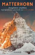 Cover-Bild zu Lauber, Kurt: Matterhorn, Bergführer erzählen