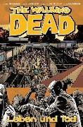 Cover-Bild zu Kirkman, Robert: The Walking Dead 24: Leben und Tod
