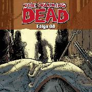 Cover-Bild zu Kirkman, Robert: The Walking Dead, Folge 4 (Audio Download)