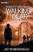 Cover-Bild zu Kirkman, Robert: The Walking Dead 6 (eBook)
