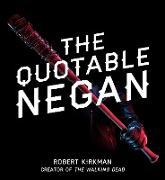 Cover-Bild zu Kirkman, Robert: The Quotable Negan (eBook)