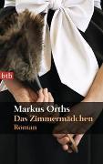 Cover-Bild zu Orths, Markus: Das Zimmermädchen