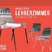 Cover-Bild zu Orths, Markus: Lehrerzimmer (Audio Download)