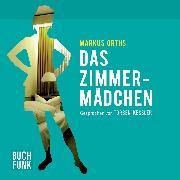 Cover-Bild zu Orths, Markus: Das Zimmermädchen (Audio Download)