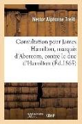 Cover-Bild zu Treitt, Nestor Alphonse: Consultation Pour James Hamilton, Marquis d'Abercorn, Contre Le Duc d'Hamilton