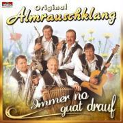 Cover-Bild zu Almrauschklang, Original (Komponist): Immer no guat drauf