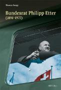Cover-Bild zu Zaugg, Thomas: Bundesrat Philipp Etter (1891-1977)
