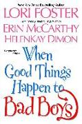 Cover-Bild zu Foster, Lori: When Good Things Happen To Bad Boys (eBook)