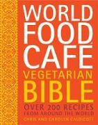 Cover-Bild zu Caldicott, Chris: World Food Cafe Vegetarian Bible (eBook)