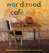 Cover-Bild zu Caldicott, Chris: World Food Café
