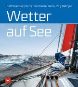 Cover-Bild zu Ralf Brauner: Wetter auf See