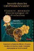 Cover-Bild zu Carpentier, Jérémy: Investir dans les Crytomonnaies? Finance, Monnaie Électronique et Révolution : Comment Acheter des Bitcoin, Binance, Cardano et d'autres Crypto-monnaies Pour Gagner un Revenu Passif (eBook)