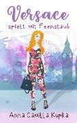 Cover-Bild zu Kupka, Anna: Versace spielt mit Feenstaub
