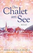 Cover-Bild zu Kupka, Anna Camilla: Das Chalet am See