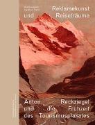 Cover-Bild zu Alpines Museum der Schweiz (Hrsg.): Reklamekunst und Reiseträume