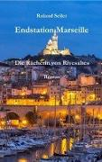 Cover-Bild zu Seiler, Roland: Endstation Marseille