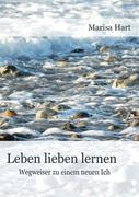 Cover-Bild zu Hart, Marisa: Leben lieben lernen