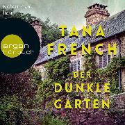 Cover-Bild zu French, Tana: Der dunkle Garten (Ungekürzte Lesung) (Audio Download)